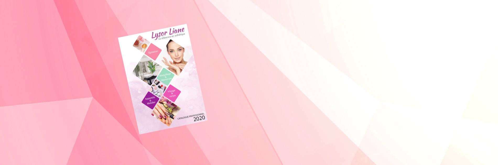 Catalogue 2020 Lysor Liane - Grossiste esthétique